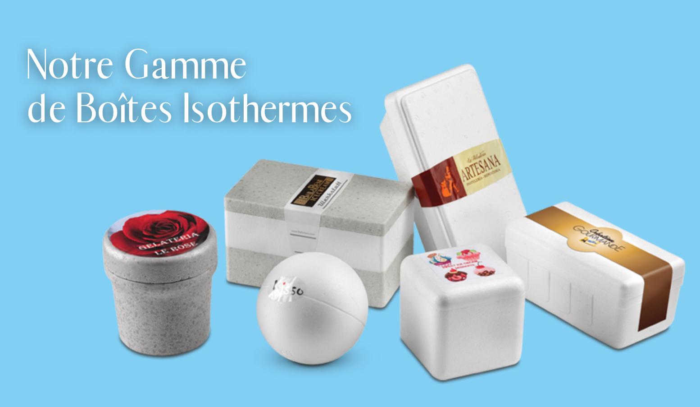 Notre gamme de boîtes isothermes